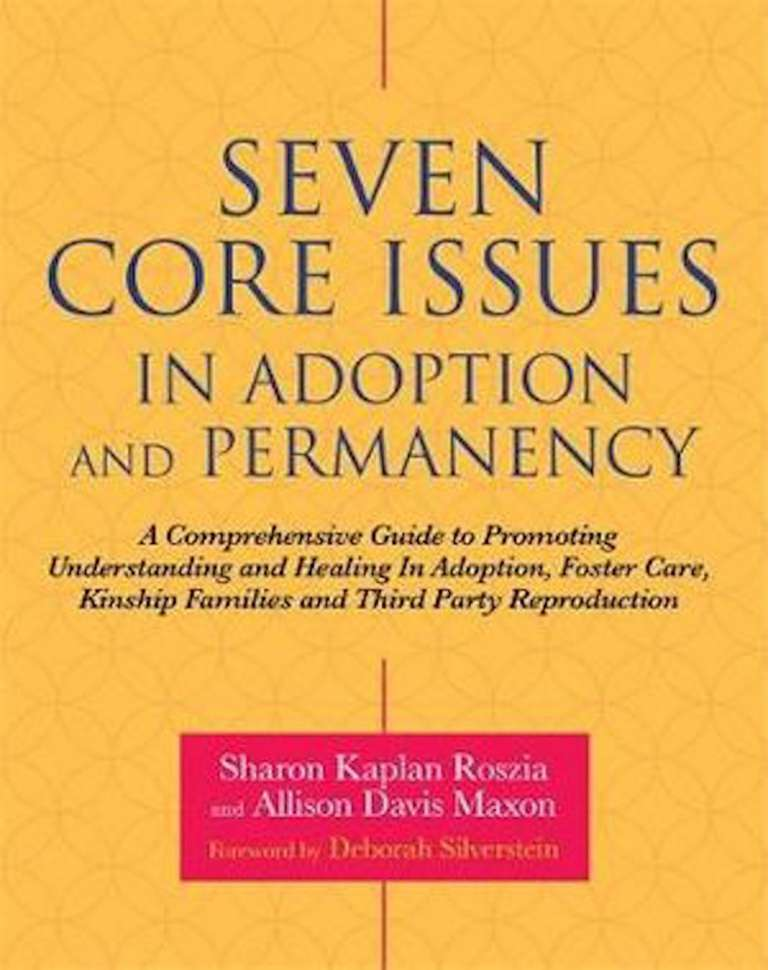 Seven Core Issues in Adoption and Permanency