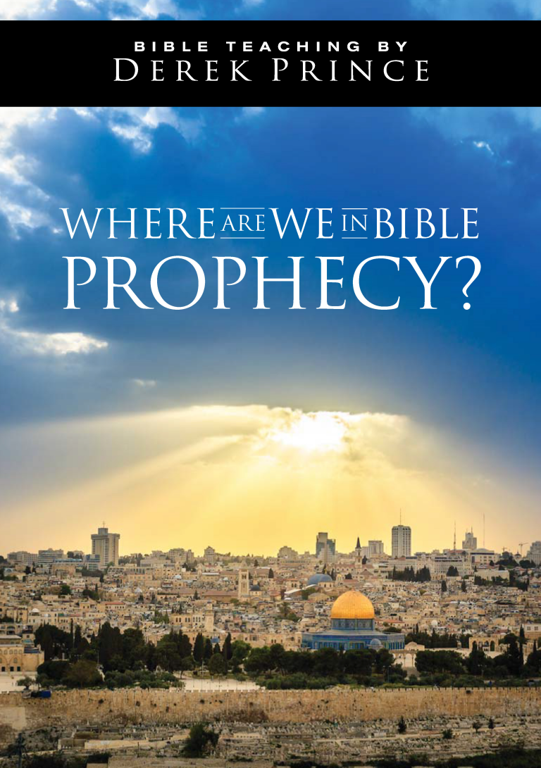 Where Are We In Bible Prophecy? (Six Part Series)