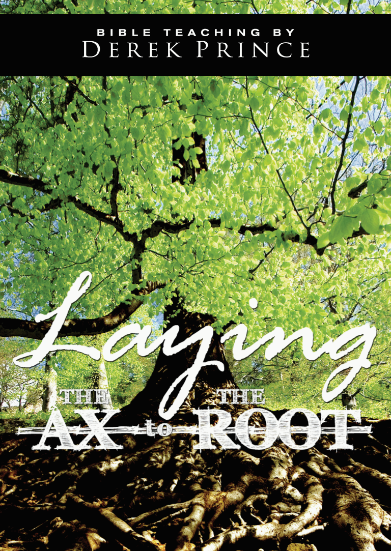 Laying the Ax to the Root