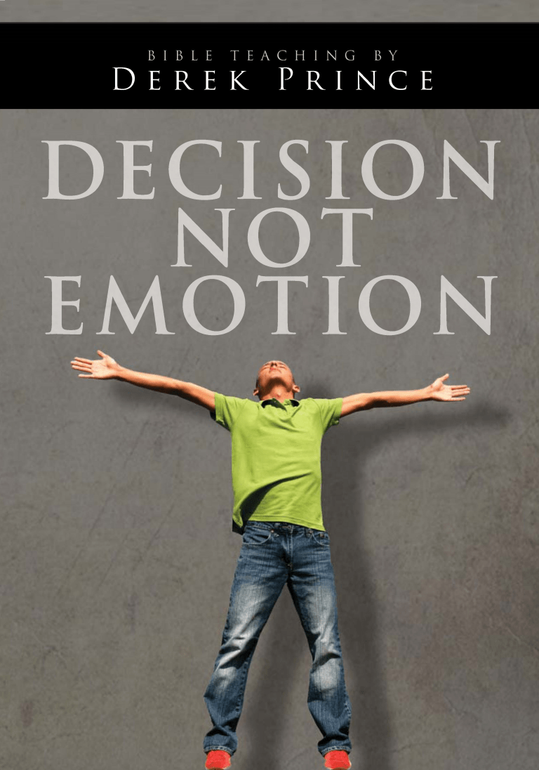 Decision, Not Emotion
