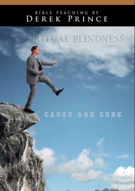 Spiritual Blindness: Cause And Cure