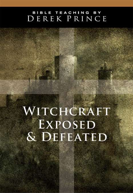 Witchcraft Exposed And Defeated (Five Part Series)