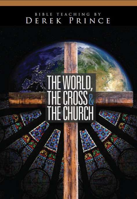 World, The Cross And The Church, The (Three Part Series)