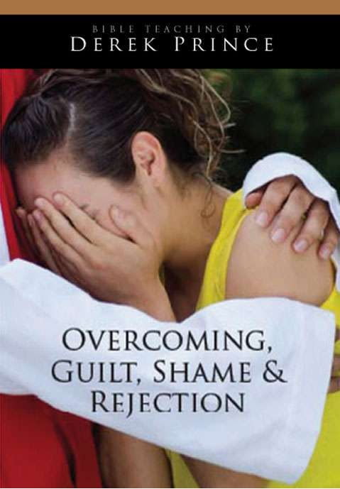 Overcoming Guilt, Shame And Rejection