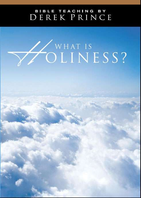 What Is Holiness? - Volume 1 (Four Part Series)