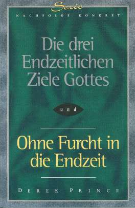 German - The Three End Times Purposes of God and How to Face the Last Days Without Fear