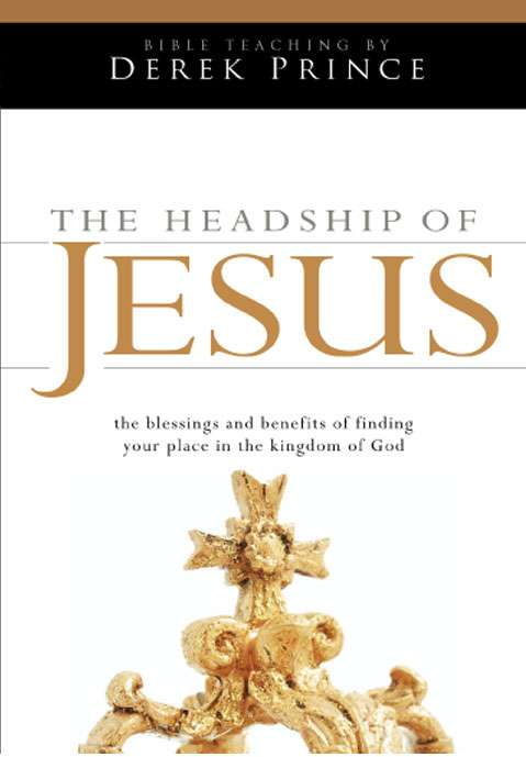 Headship Of Jesus, The (Two Part Series)