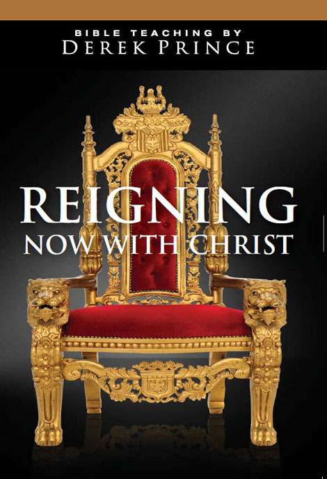 Reigning Now With Christ (Six Part Series)