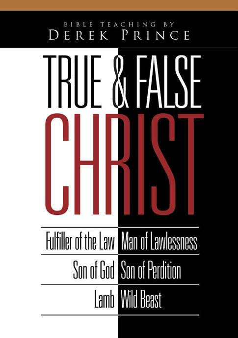 True And False Christ (Two Part Series)