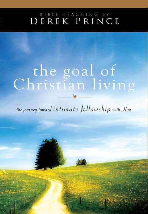 Goal Of Christian Living (Two Part Series)
