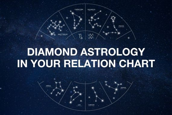 DIAMOND ASTROLOGY IN YOUR RELATION CHART - 1.5 hr session